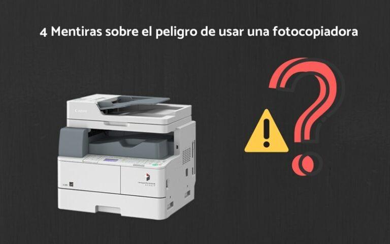 4 Mentiras sobre el peligro de usar una fotocopiadora