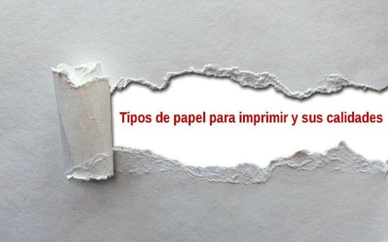 Tipos de papel para imprimir y sus calidades